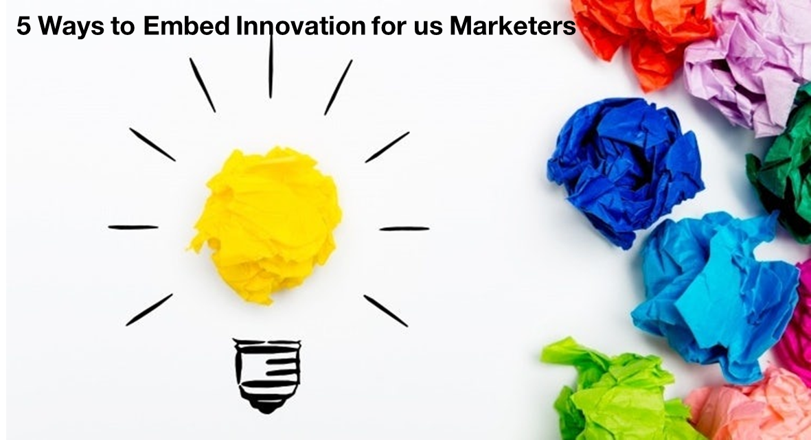 Five ways to innovate as a marketer
