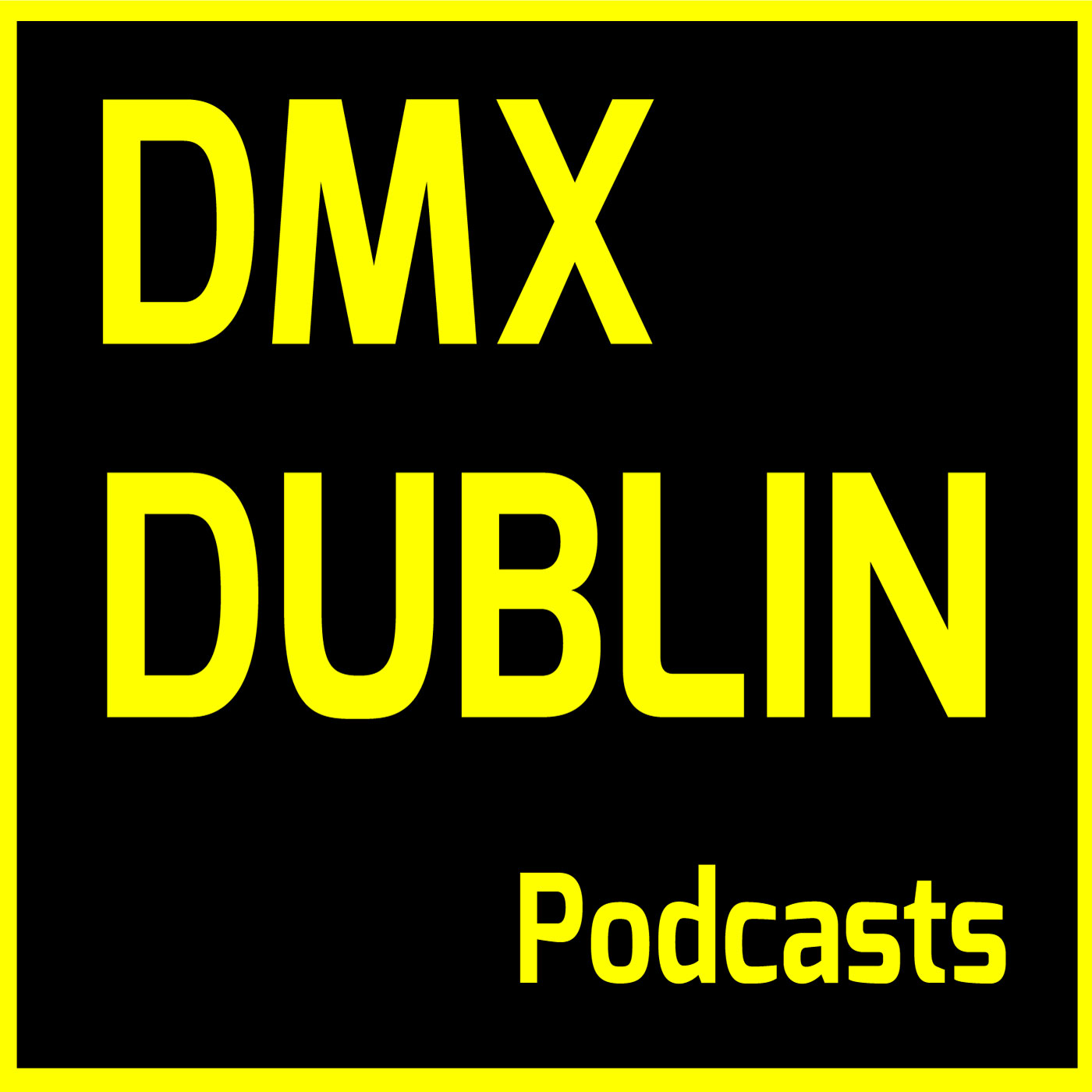 DMX Dublin Podcasts